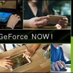 500タイトル以上のゲームが無料(一部有料)「GeForce NOW Powered by SoftBank」クローズドβテスター募集中